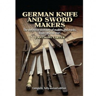 German Knife and Sword Makers by J. Anthony Carter