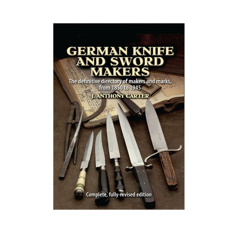 German Knife and Sword Makers by J  Anthony Carter